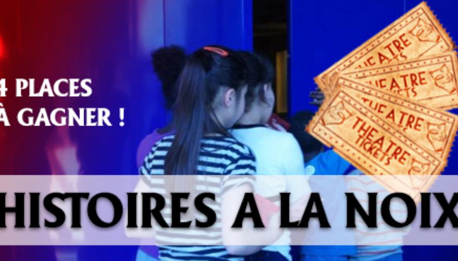 «HISTOIRES À LA NOIX» : DES PLACES À GAGNER !