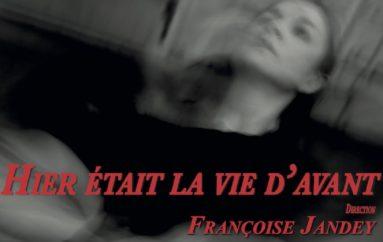 «HIER ÉTAIT LA VIE D'AVANT» – Première représentation